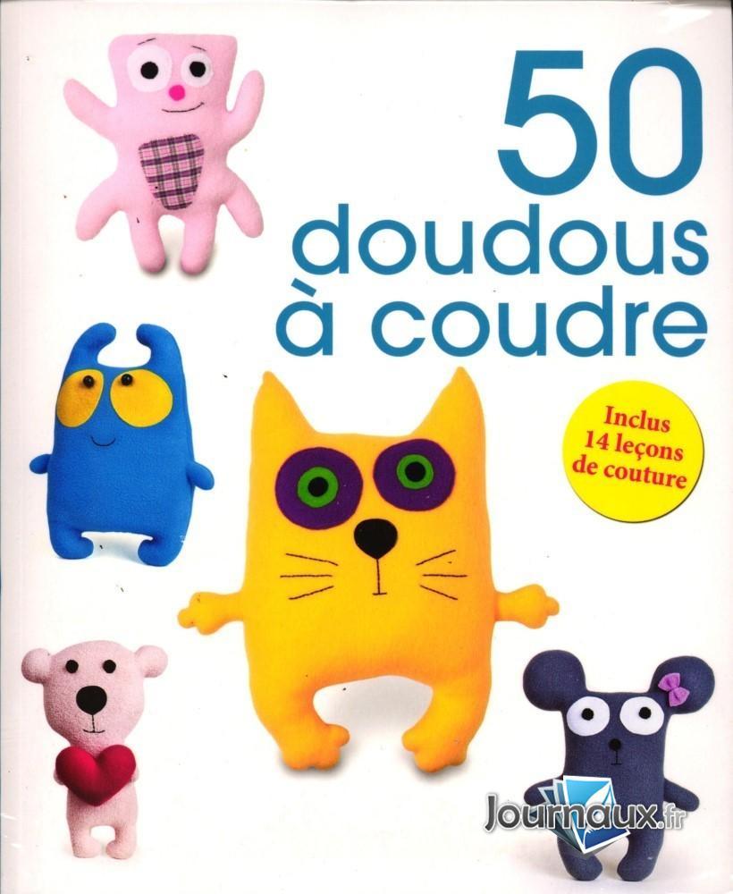 Idées Couture - 50 Doudous à Coudre