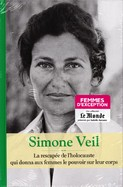 Simone Veil - La Rescapé De L'Holocauste Qui Donna Aux Femmes Le Pouvoir Sur Leur Corps