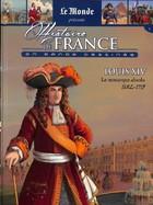 Louis XIV - Le Monarque Absolu