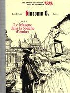 Giacomo C Tome I Le masque dans la bouche d'ombre
