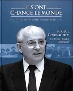 Mikhaïl Gorbatchev - Le Dernier Leader Soviétique