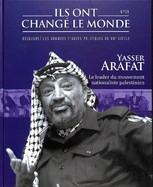 Yasser Arafat - Le Leader Du Mouvement Nationaliste Palestinien