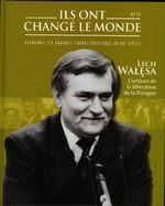Lech Wałęsa - L'Artisan De La Libération De La Pologne