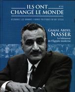 Gamal Abdel Nasser - Le Bâtisseur de L'Egypte Moderne