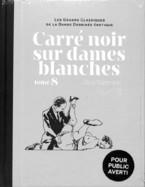 88 - Carré Noir Sur Dames Blanches