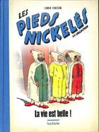 Les Pieds Nickelés  : La Vie Est Belle !