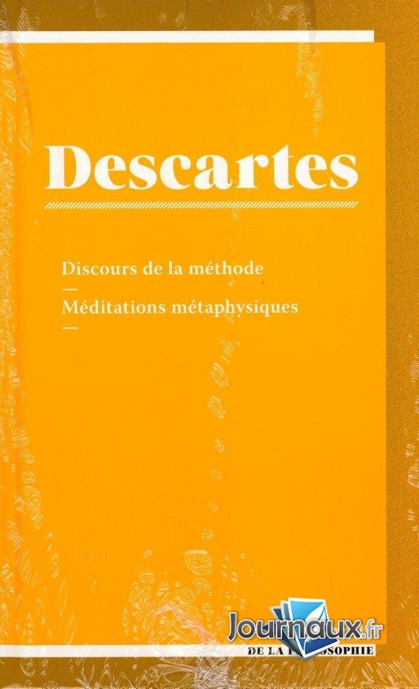 Descartes - Discours de la méthode - Méditations métaphysiques
