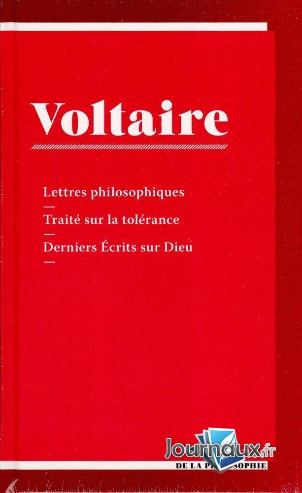 Voltaire - Lettres Philosophiques - Traité sur la Tolérance - Derniers écrits sur Dieu