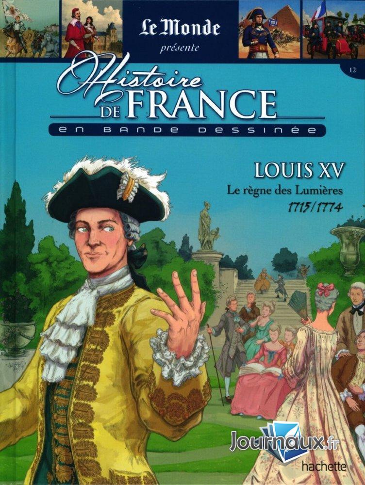 Louis XV - Le Règne des Lumières 1715-1774