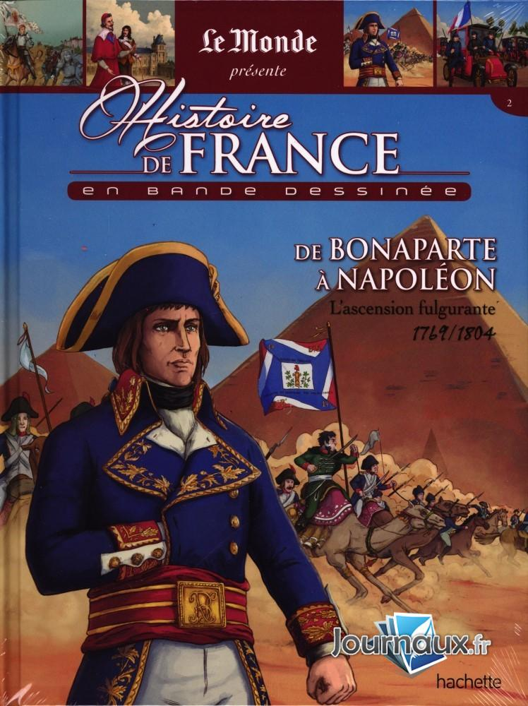 De Bonaparte à Napoleon - L'Ascension Fulgurante 1769/1804