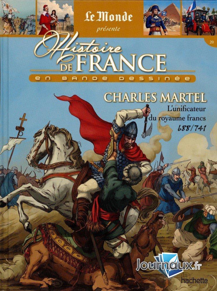 Charles Martel L'Unificateur du Royaume Francs - 688/741