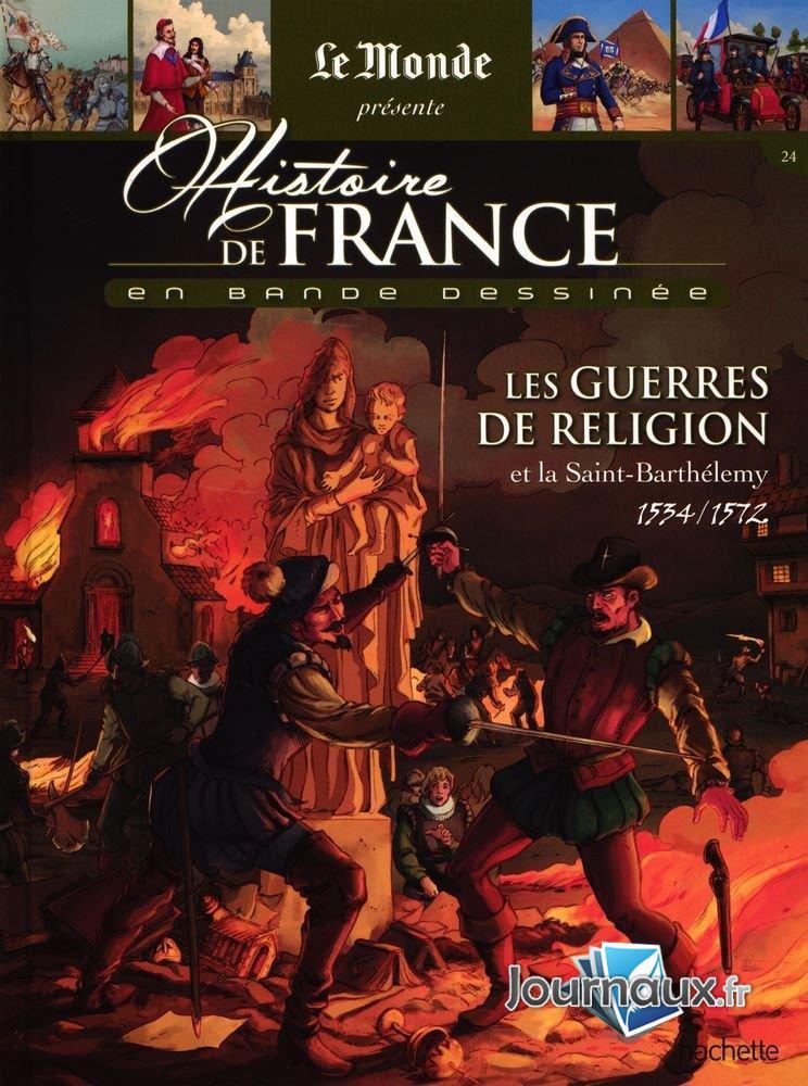 Les Guerres de Religion et la Saint-Barthélemy - 1534-1572