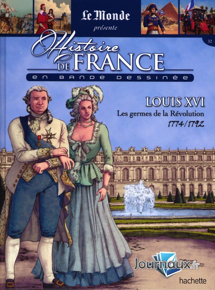 Louis XVI - Les Germes de la Révolution - 1774 - 1792