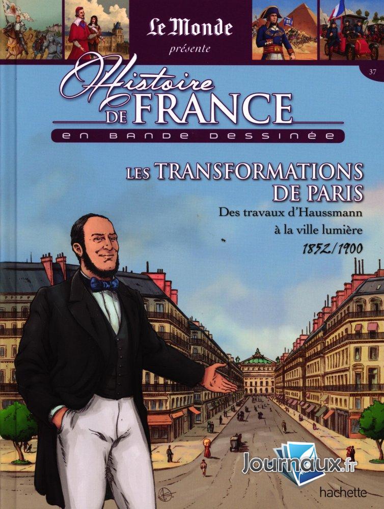 Les Transformations de Paris - Des Travaux d'Haussman à la Ville Lumière - 1852/1900