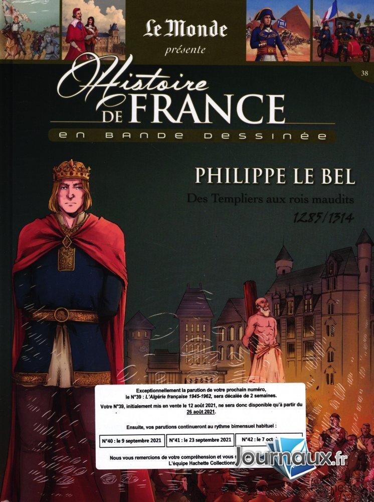 Philippe Le Bel - Des Templiers aux Rois Maudits 1285-1314