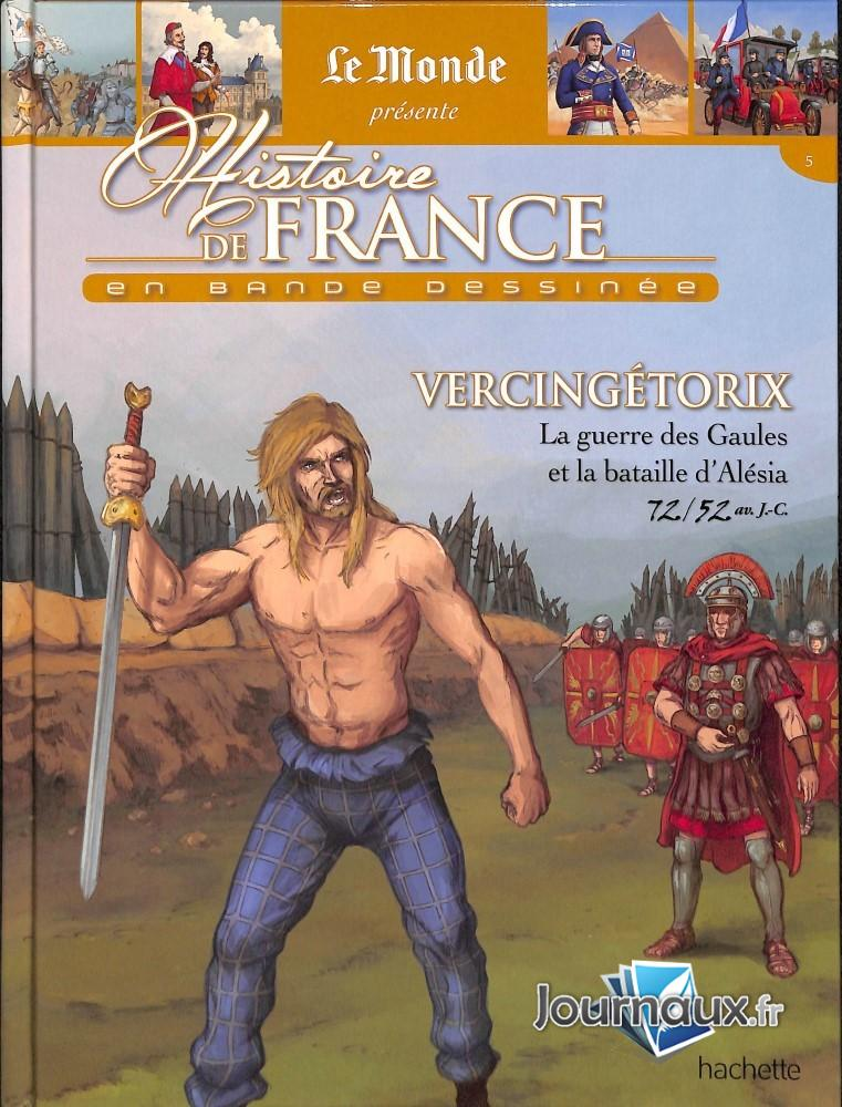 Vercingétorix - La Guerre Des Gaules Et La Bataille D'Alésia - 72/52 av. J-C