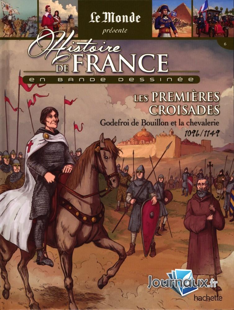 Les Premières Croisades - Godefroi De Bouillon Et La Chevalerie - 1096/1149