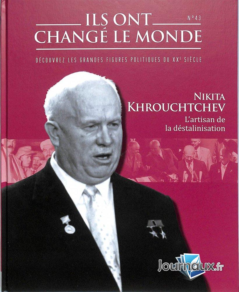Nikita Khrouchtchev - L'Artisan de la Déstalinisation
