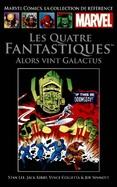 les Quatre fantastiques Alors Vint Galactus