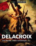 Delacroix - Une Liberté ... Toute Romantique