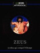 Zeus - Le dieu qui conquit l'Olympe