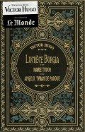 Lucrèce Borgia - Marie Tudor - Angelo, Tyran de Padoue