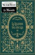 Victor Hugo - La Légende des Siècles III