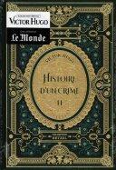 Victor Hugo - Histoire d'un Crime II