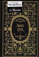 Victor Hugo - Avant l'Exil I