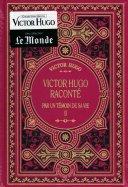 Victor Hugo Raconté par un Témoin de sa Vie II