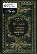 Bug-Jargal - Le Dernier jour d'un Condamné - Claude Gueux