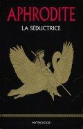 Aphrodite la Séductrice