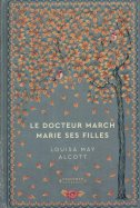 Le Docteur March Marie ses Filles - Louisa May Alcott