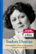 Isadora Duncan - L'incomparable artiste qui révolutionna le monde de la danseta jusqu'à la mort pour défendre la classe Ouvrière