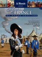 Louis XIII - Les Mousquetaires et la Guerre de Trente ans - 1610/1643