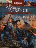 La Grande Guerre - De Verdun à la Victoire 1916-1918
