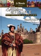 François 1er - Le Prince de la Renaissance - 1515/1547