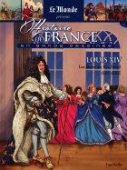 Louis XIV - Les Fastes du Roi-Soleil - 1661-1682