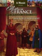 Aliénor D'Aquitaine - Des Francs à la couronne d'Angleterre 1137/1189