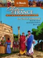 La Gaule Romaine - De la Pax Romana Aux Invasions Barbares - 51AV.J.C/451