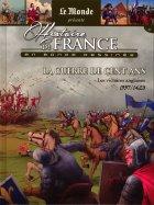 La Guerre de Cent ans Les Victoires Anglaises 1337/1420