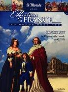 Louis XIV - La Régence et la Fronde 1643/1661