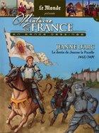 Jeanne D'Arc - Le Destin de Jeanne la Pucelle (1412 - 1431)
