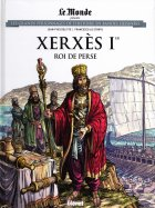 Xerxès Ier - Roi de Perse