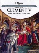 Clément V Le Sacrifice des Templiers