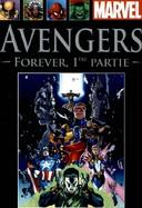 Avengers - Forever, 1ère Partie