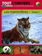 Les Mammifères - Tome 1