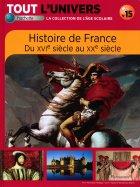 Histoire de France - Du XVIe Siècle au XXe Siècle