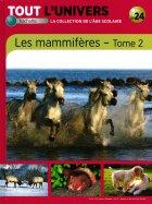 Les Mammifères - Tome 2