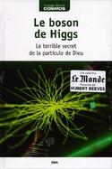 Le Boson De Higgs - Le Terrible Secret De La Particule De Dieu